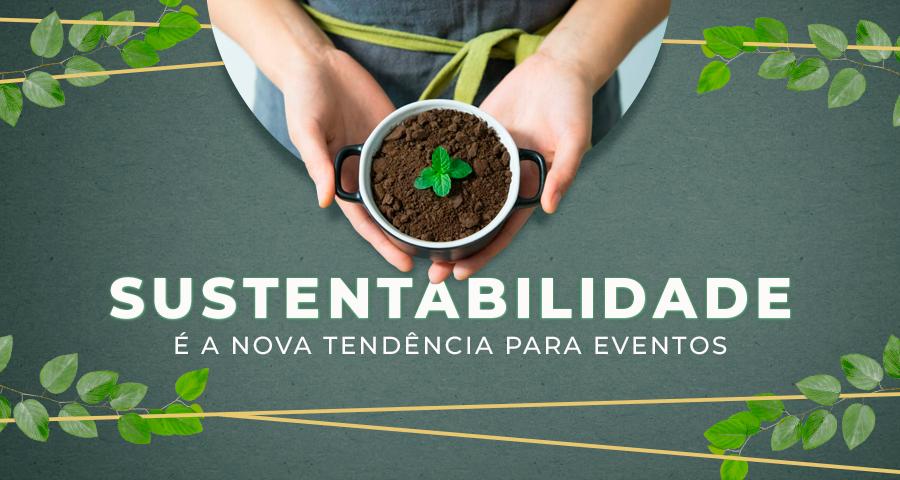 A sustentabilidade em eventos